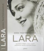 Anna Pasternaková Lara – skutečný příběh lásky, který inspiroval román Doktor Živago